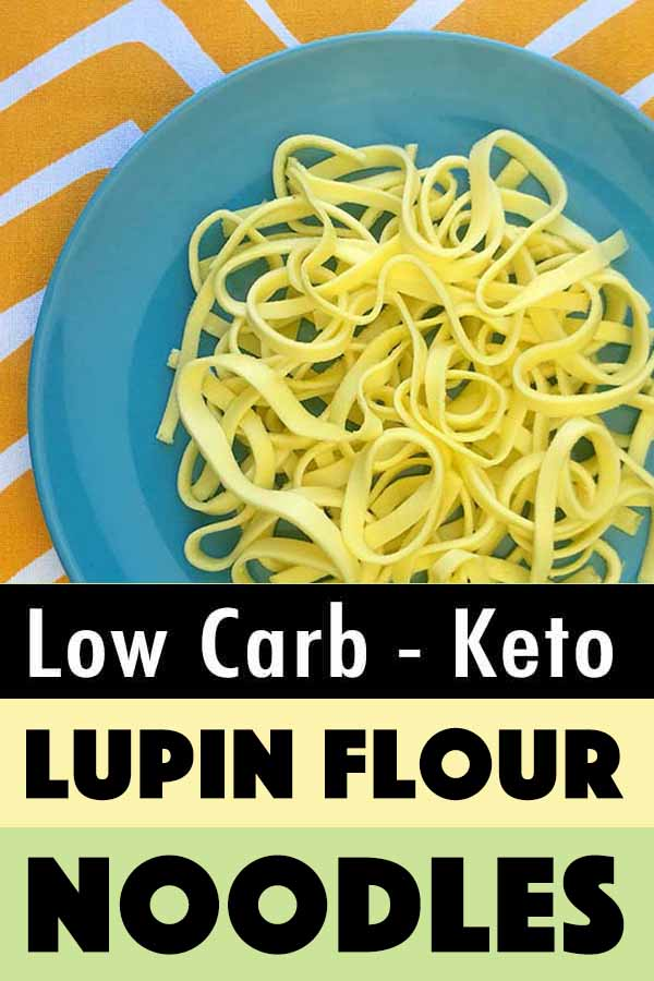 Pinterest pin for Keto Lupin Flour Noodles