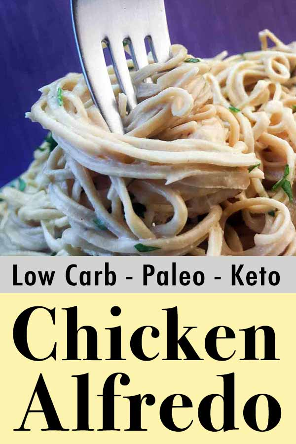 Low Carb Keto Chicken Alfredo with Zeroodle Noodles Pinterest Pin