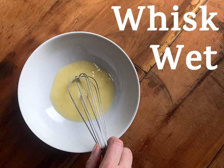 Step 2 whisk together wet ingredients