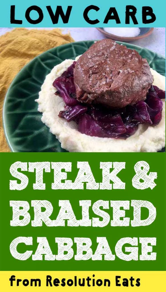 Low Carb Filet Mignon with Braised Red Cabbage and Cauliflower Puree