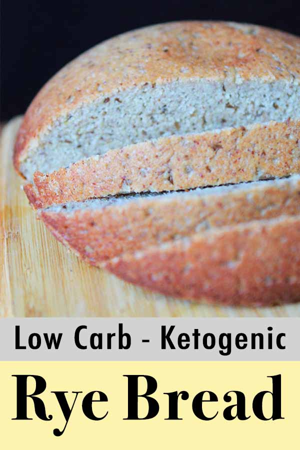 Pinterest Pin for the Best low carb rye yeast bread