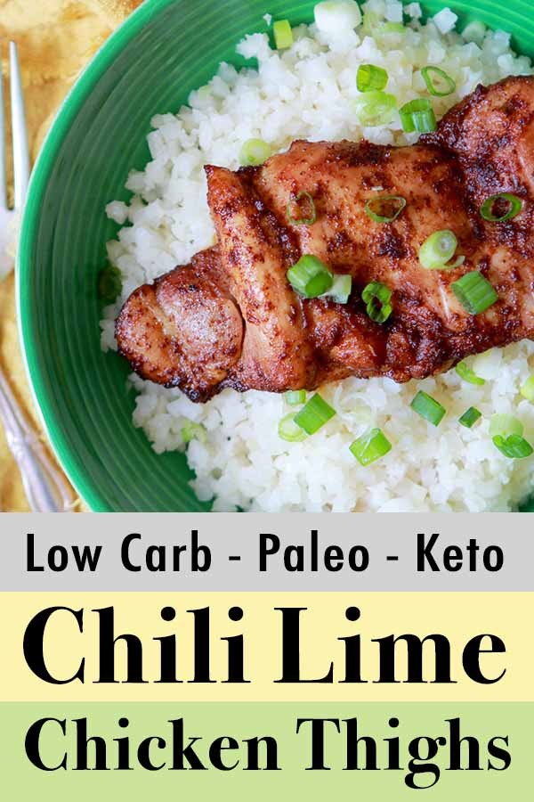 Pinterest Pin for Low Carb Keto Chili Lime Marinaded Chicken Thighs