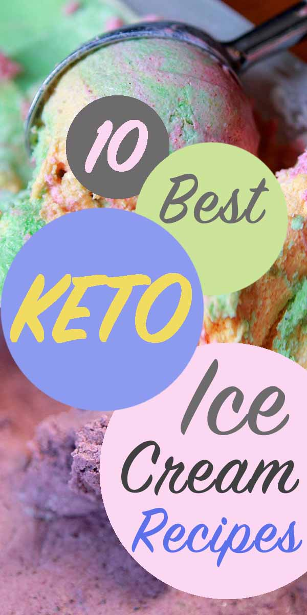 Pinterest Pin for 10 Best Keto Ice Creams Recipe Round-Up