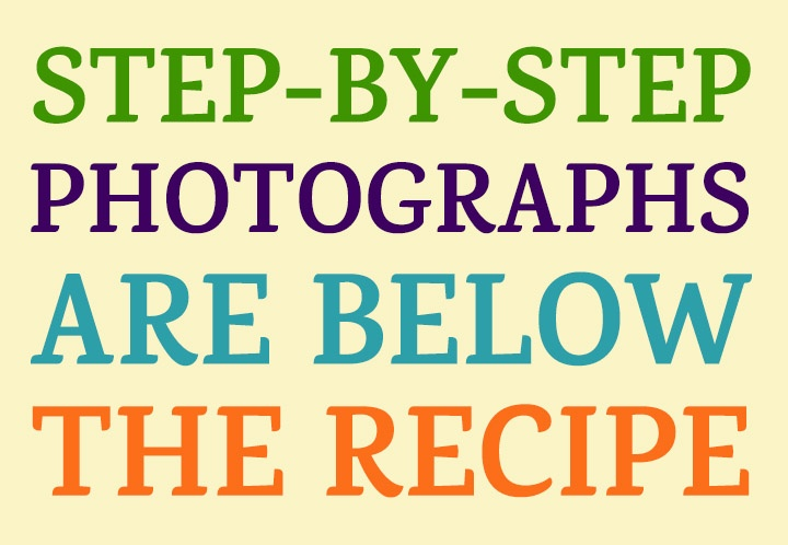 Text that says Step-By-Step Photographs Are Below the Recipe