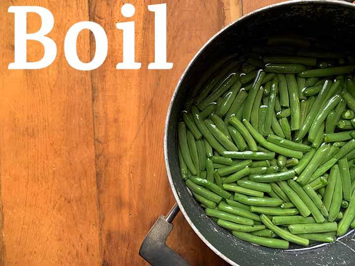 Step 1 boil green beans