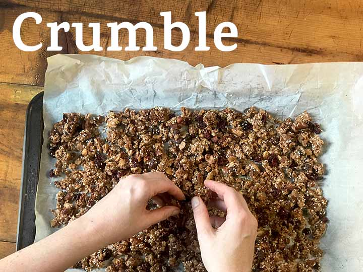 step 9 use your hands to crumble the granola into clusters