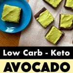 Pinterest Pin for Low Card Avocado Brownie