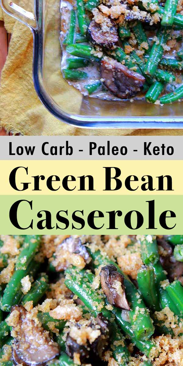Pinterest Pin for Low Carb Keto Paleo Green Bean Casserole