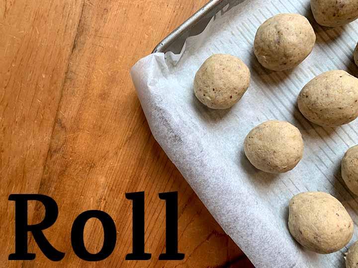 Step 6 roll dough into balls