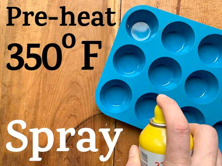 step 1 pre-heat the oven and spray a cupcake pan with cooking spray